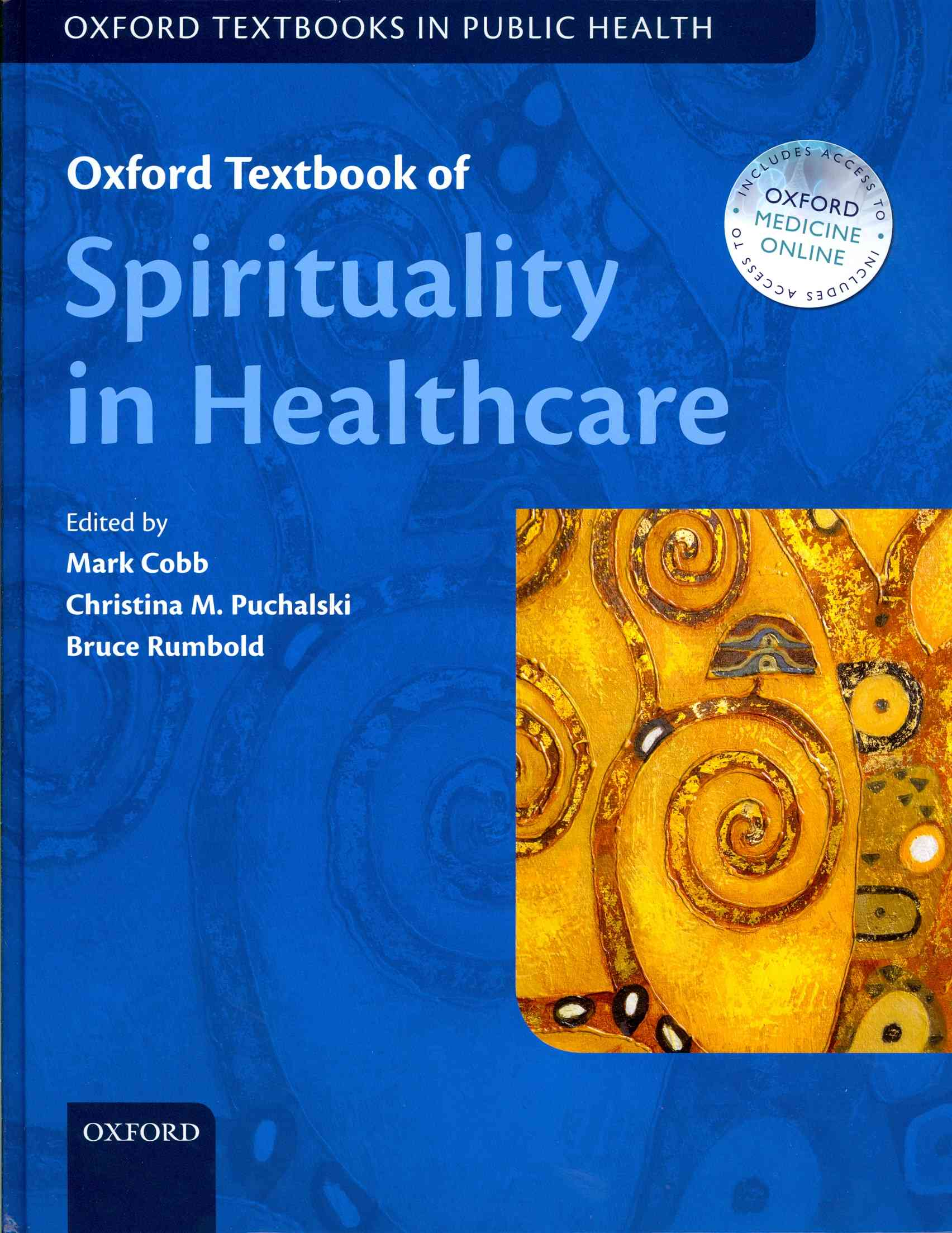 Oxford Textbook of Spirituality in Healthcare By Cobb, Mark R./ Puchlaski, Christina M/ Rumbold, Bruce