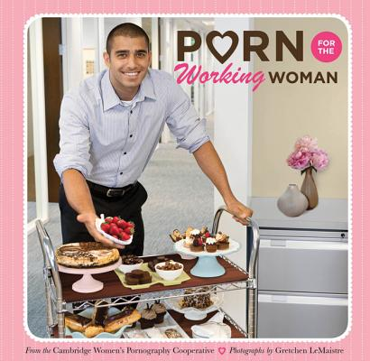 Porn for the Working Woman By Cambridge Women's Pornography Cooperative (COR)